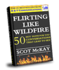 Flirting Like Wildfire -- Your Roadmap To The Bedroom