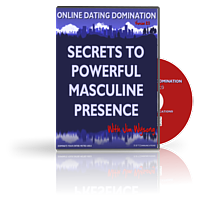 Secrets To Powerful Masculine Presence