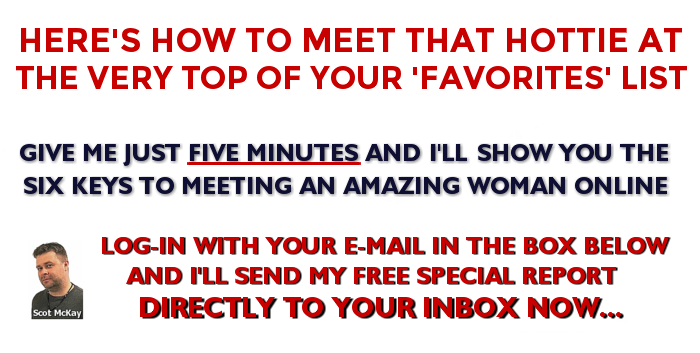 Here's How To Meet That Hottie At The Very TOP Of Your 'Favorites' List